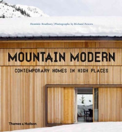Mountain Modern: Contemporary Homes in High Places (Hardcover)