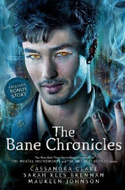 The Bane Chronicles (Hardcover)