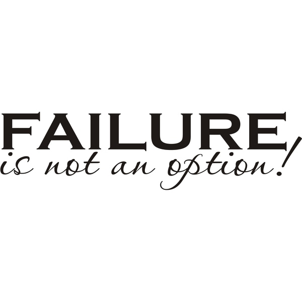 Design on Style Failure is Not an Option Vinyl Art Quote