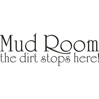 Mud Room the Dirt Stops Here! Vinyl Art