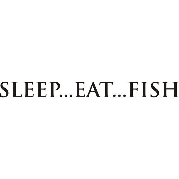 Design on Style Sleep...Eat...Fish' Black Vinyl Art Applique Quote