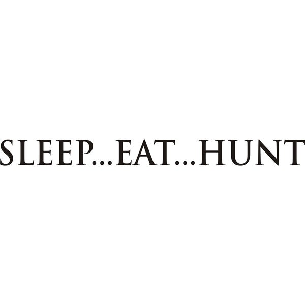 Design on Style Sleep...Eat...Hunt' Black Vinyl Art Applique Quote
