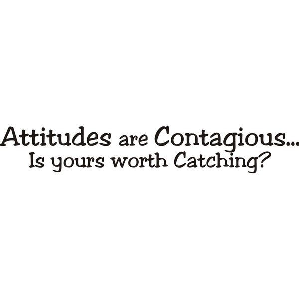 Design on Style Attitudes are Contagious...Is Yours Worth Catching?' Vinyl Art Saying Quote