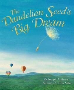 The Dandelion Seed's Big Dream (Paperback)