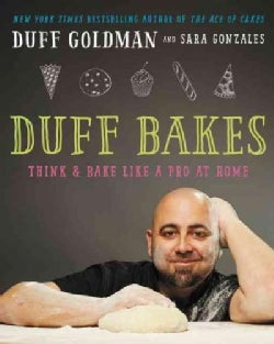 Duff Bakes: Think and Bake Like a Pro at Home (Hardcover)