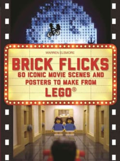 Brick Flicks: 60 Iconic Movie Scenes and Posters to Make from Lego (Paperback)