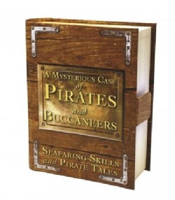 A Mysterious Case of Pirates & Buccaneers: Seafaring Skills and Pirate Tales (Hardcover)