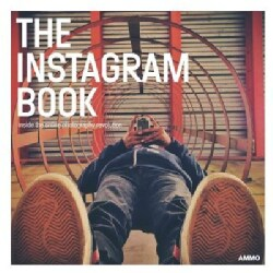 The Instagram Book: Inside the Online Photography Revolution (Paperback)
