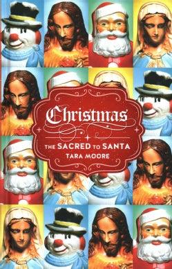 Christmas: The Sacred to Santa (Hardcover)