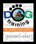 Dog Training for Children & Parents (Paperback)