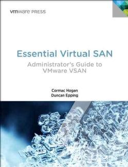 Essential Virtual SAN: Administrator's Guide to VMWare Virtual SAN