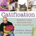 Catification: Designing a Happy and Stylish Home for Your Cat (And You!) (Paperback)