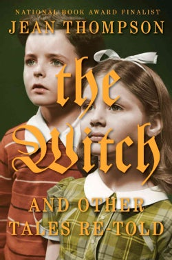 The Witch: And Other Tales Re-Told (Hardcover)