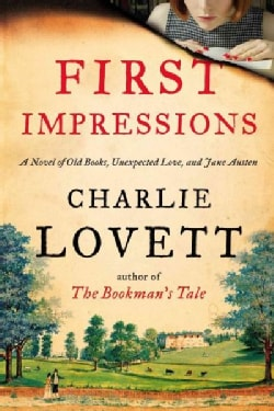First Impressions: A Novel of Old Books, Unexpected Love, and Jane Austen (Hardcover)