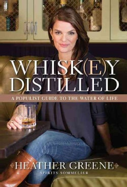 Whiskey Distilled: A Populist Guide to the Water of Life (Hardcover)