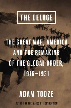 The Deluge: The Great War, America and the Remaking of the Global Order, 1916-1931 (Hardcover)