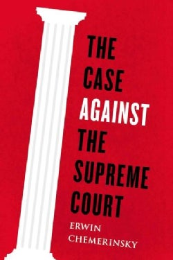 The Case Against the Supreme Court (Hardcover)
