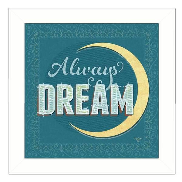 Mollie B. 'Always Dream' Framed Wall Art