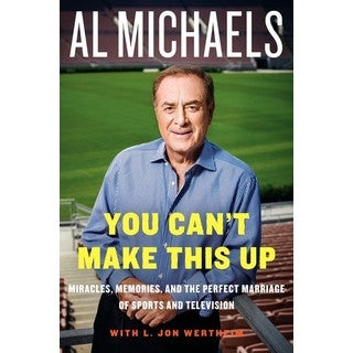 You Can't Make This Up: Miracles, Memories, and the Perfect Marriage of Sports and Television (Hardcover)