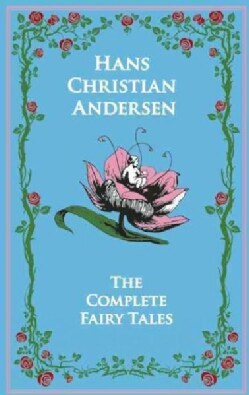 Hans Christian Andersen: The Complete Fairy Tales (Hardcover)