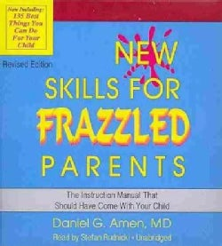 New Skills for Frazzled Parents: The Instruction Manual That Should Have Come With Your Child (CD-Audio)