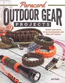 Paracord Outdoor Gear Projects: Simple Instructions for Survival Bracelets and Other Diy Projects (Paperback)