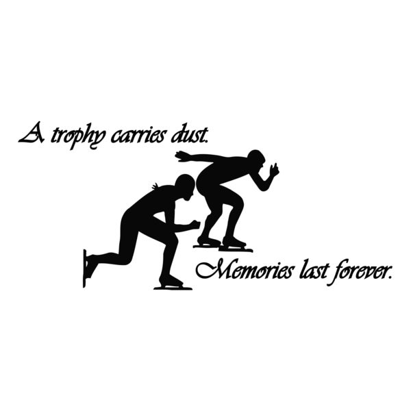 Skating Quote 'A Trophy Carries Dust...' Black Vinyl Wall Decal Sticker