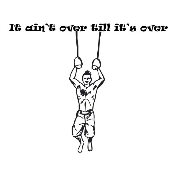 Sport Quote 'It ain't over...' Black Wall Vinyl Decal Sticker
