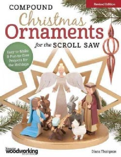 Compound Christmas Ornaments for the Scroll Saw: Easy-to-Make & Fun-to-Give Projects for the Holidays (Paperback)