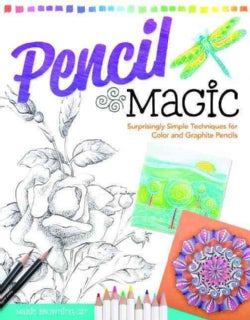 Pencil Magic: Surprisingly Simple Techniques for Color and Graphite Pencils (Paperback)