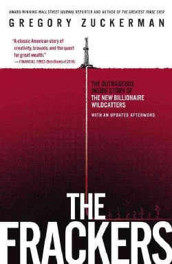 The Frackers: The Outrageous Inside Story of the New Billionaire Wildcatters (Paperback)