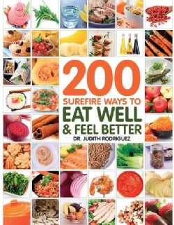 200 Surefire Ways to Eat Good and Feel Better (Paperback)