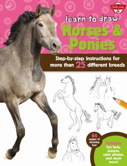 Learn to Draw Horses & Ponies: Step-by-step instructions for more than 25 different breeds (Paperback)
