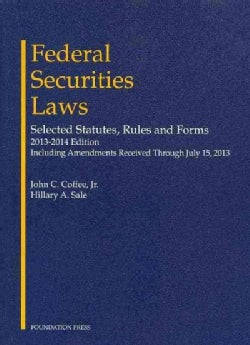 Federal Securities Laws 2013 - 2014: Selected Statutes, Rules and Forms (Paperback)