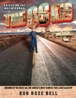 The 66 Kid: Raised on the Mother Road: Growing Up on Route 66, the World's Most Famous Two-Lane Blacktop (Paperback)