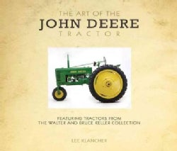 The Art of the John Deere Tractor: Featuring Tractors from the Walter and Bruce Keller Collection (Paperback)