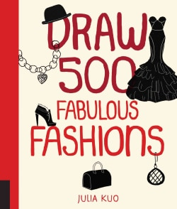 Draw 500 Fabulous Fashions: A Sketchbook for Artists, Designers, and Doodlers (Paperback)