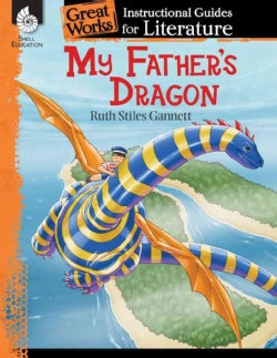 My Father's Dragon: An Instructional Guide for Literature (Paperback)
