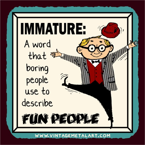 R. Lawrence 'Immature Describes Fun People' Vintage Tin Sign 12612394