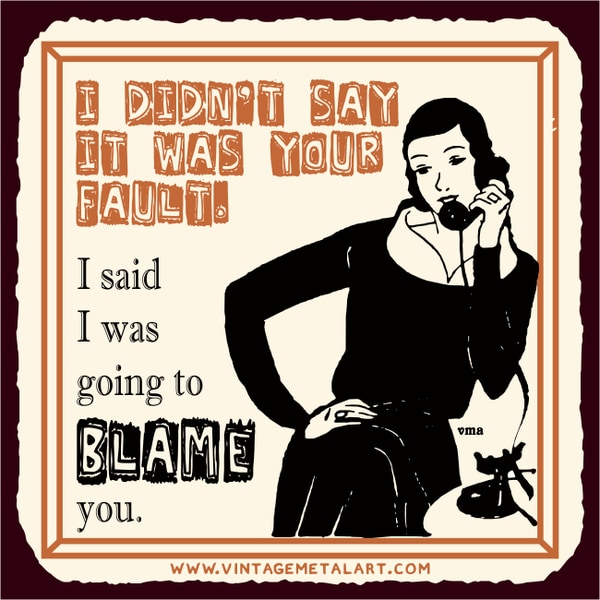 R. Lawrence 'I Didn't Say It Was Your Fault' Mini Vintage Tin Sign