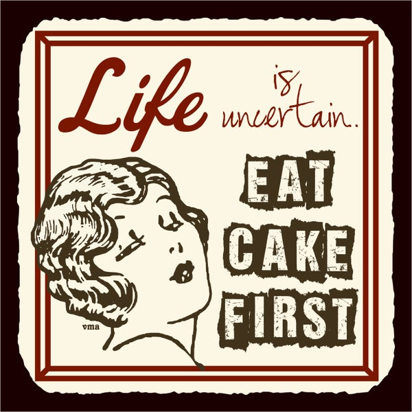 R. Lawrence 'Life is Uncertain Eat Cake First' Mini Vintage Tin Sign