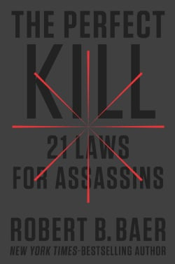 The Perfect Kill: 21 Laws for Assassins (Hardcover)