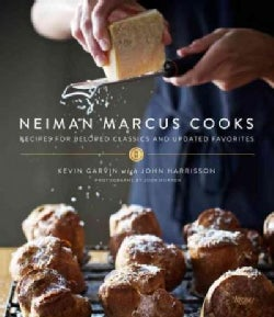 Neiman Marcus Cooks: Recipes for Beloved Classics and Updated Favorites (Hardcover)