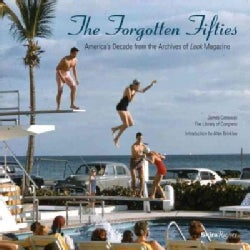 The Forgotten Fifties: America's Decade from the Archives of Look Magazine (Hardcover)