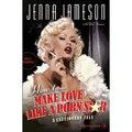 How to Make Love Like a Porn Star: A Cautionary Tale (Hardcover)