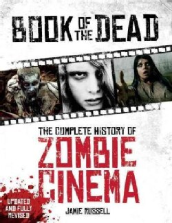Book of the Dead: The Complete History of Zombie Cinema (Paperback)