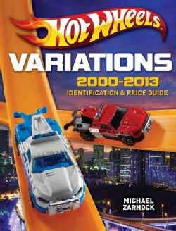 Hot Wheels Variations, 2000-2013: Identification & Price Guide (Paperback)