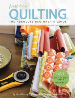 First Time Quilting: The Absolute Beginner's Guide (Paperback)