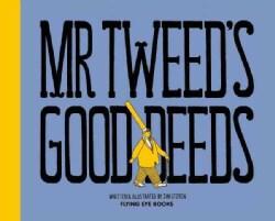 Mr. Tweed's Good Deeds (Hardcover)