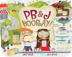 PB&J Hooray!: Your Sandwich's Amazing Journey from Farm to Table (Hardcover)